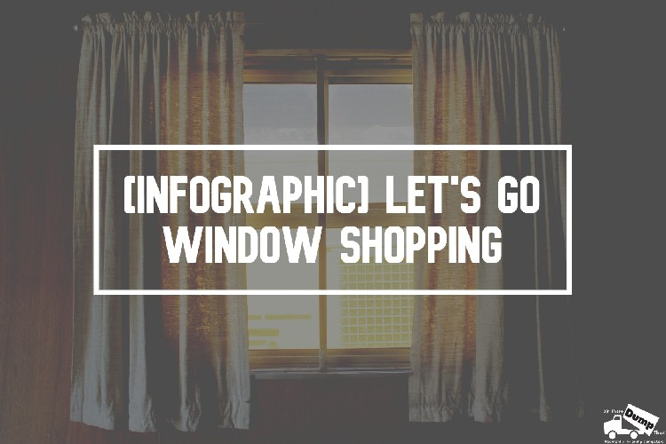 [Infographic] Let's Go Window Shopping